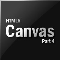 HTML5 Canvas For Absolute Beginners – Part 4